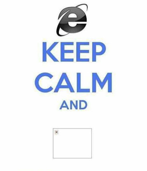keep-calm-internet-explorer-fail-meme
