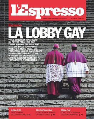 Già nel 2013 l'Espresso aveva denunziato l'esistenza della Lobby Omosessuale del Vaticano